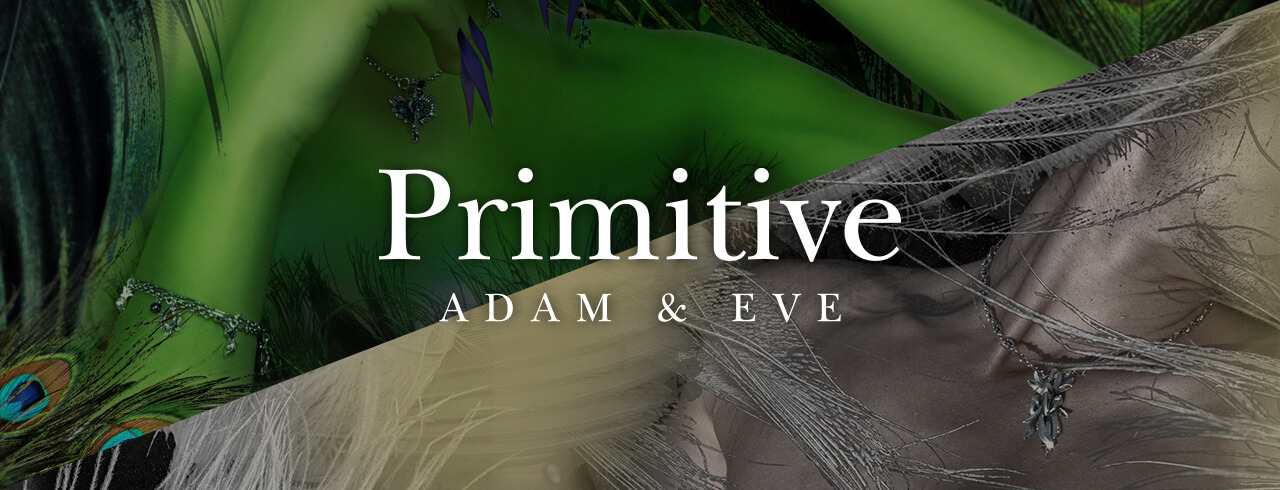 2010 COLLECTION Primitive -ADAM & EVE-